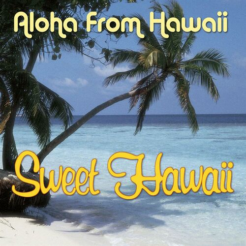 Aloha from hawaii - прослушать музыку бесплатно -
