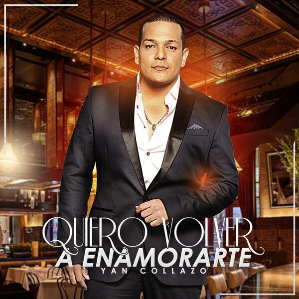 Yan Collazo - Quiero Volver A Enamorarte - Single (2016) 600x600-000000-80-0-0