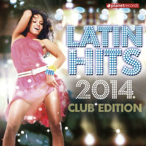 VA - LATIN HITS 2014 CLUB EDITION (2013)