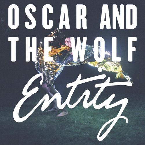 Entity - Oscar and the Wolf - Ecoute gratuite sur Deezer