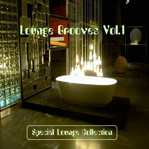 VA - Lounge Grooves Vol.1: Special Lounge Collection (2010) MP3