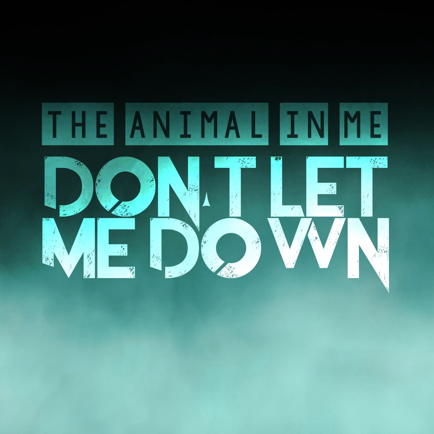 The Animal In Me - Don't Let Me Down [single] (2016)