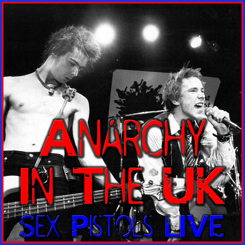 C'mon Everybody - Anarchy In The UK - Sex Pistols.