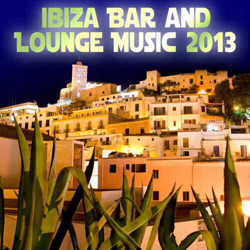 VA - Ibiza Bar and Lounge Music 2013