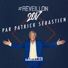 Réveillon 2017 par Patrick Sébastien