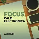 Focus - Calm Electronica