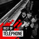 Téléphone - Le Best Of