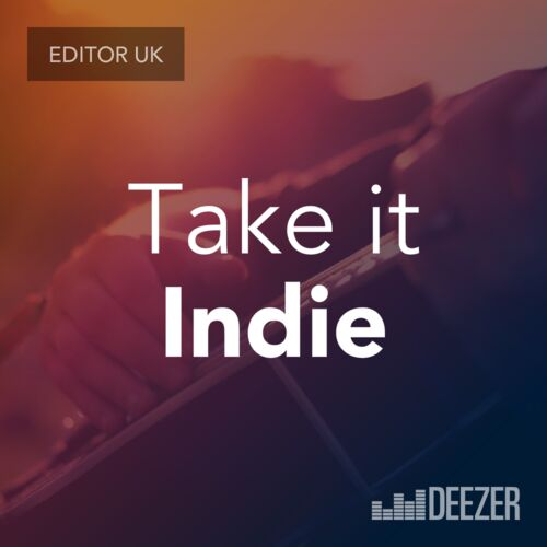 Playlist Take It Indie Sur Deezer De Sam Deezer Editor