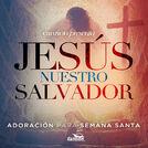 Jesús, nuestro salvador