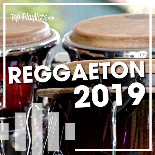 Escuchá la Playlist REGGAETON 2019