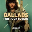 Ballads for Rock lovers: Bon Jovi, Toto, Journey..