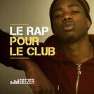Le Rap pour le club (MHD, MRC, Dj Kayz...)